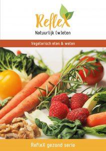 E-book Vegetarisch eten en weten - RefleX Gezond serie